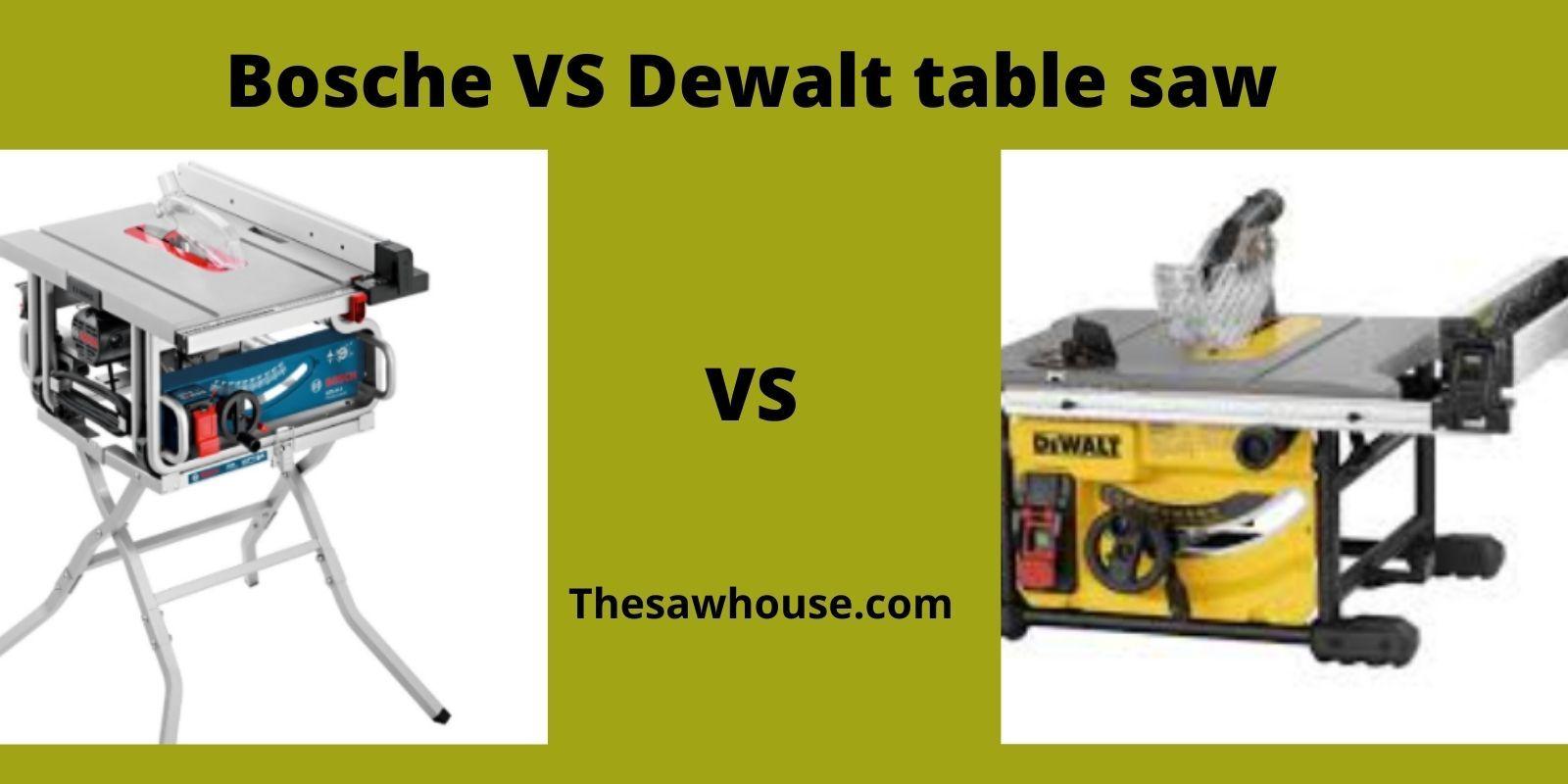 Bosch Vs Dewalt table saw