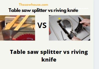 table saw splitter vs riving knife 1