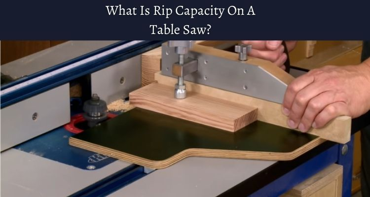 What-Is-Rip-Capacity-On-A-Table-Saw
